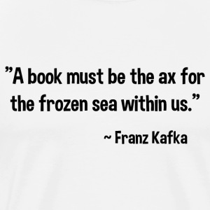 Franz Kafka on Books T-Shirts - Men's Premium T-Shirt