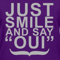 "Just Smile and Say ""Oui""!"
