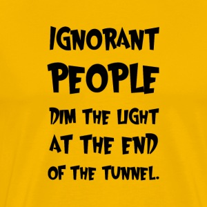 Ignorant People T-Shirts - Men's Premium T-Shirt