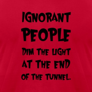 Ignorant People T-Shirts - Men's T-Shirt by American Apparel