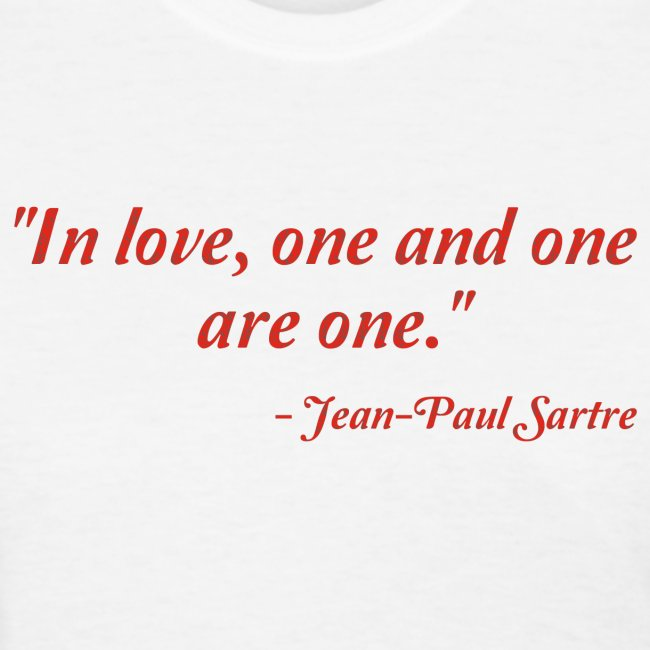 My Great Quotes Jean Paul Sartre On Love Womens T Shirt