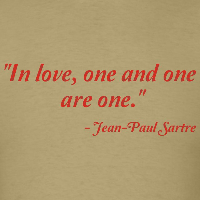 My Great Quotes Jean Paul Sartre On Love Mens T Shirt
