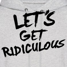 LET'S GET RIDICULOUS Hoodies