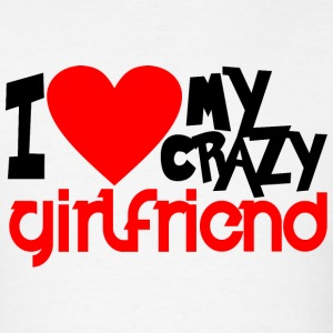 I Love My Crazy Girlfriend - couple - Men's T-Shirt