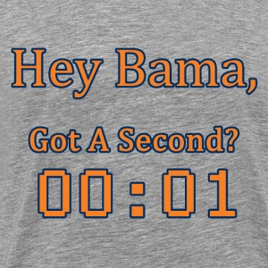 Hey Bama, Got A Second? 00:01 - Men's Premium T-Shirt