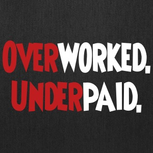 Overworked. Underpaid. Bags & backpacks - Tote Bag