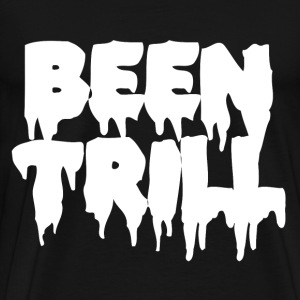 Been trill T-Shirts - Men's Premium T-Shirt