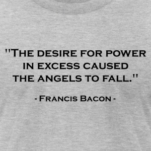 Francis Bacon on Power (Black) T-Shirts - Men's T-Shirt by American Apparel