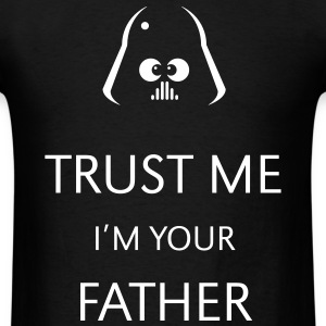 Trust Me – I'm Your Father T-Shirts - Men's T-Shirt