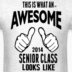 This Is What An AWESOME Senior Class Looks Like T-Shirts