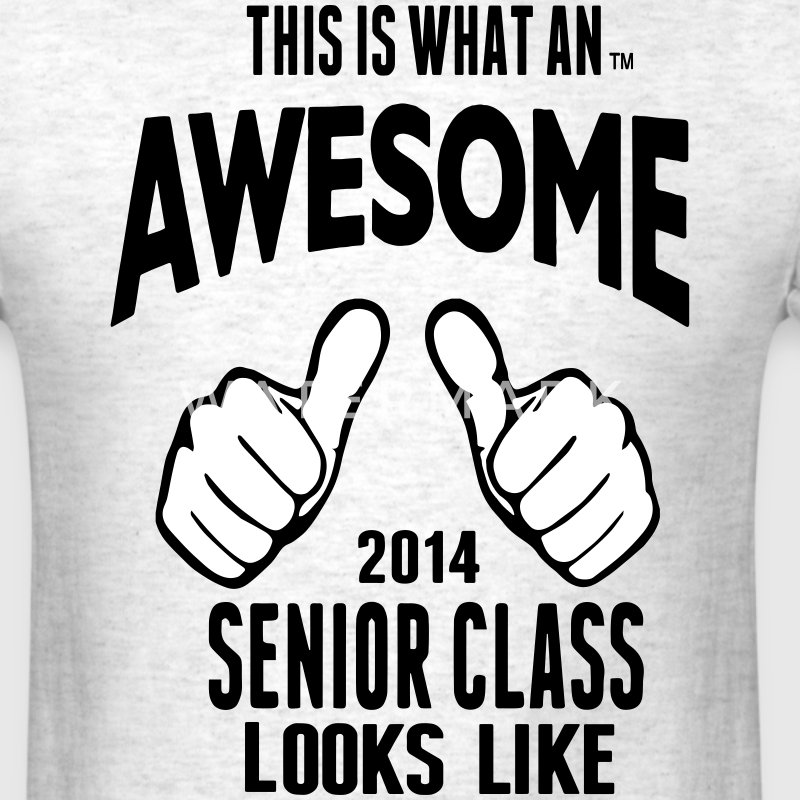 This Is What An AWESOME Senior Class Looks Like T-Shirts - Men's T-Shirt
