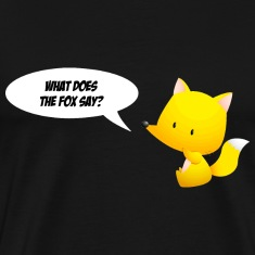 What does the fox say? T-Shirts