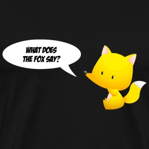 What does the fox say? T-Shirts - Men's Premium T-Shirt