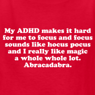 Design ~ My ADHD Magic Hocus Pocus Abracadabra Kid's T-Shirt