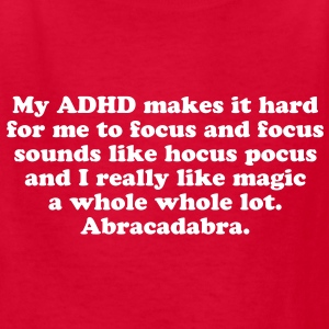 My ADHD Magic Hocus Pocus Abracadabra Kid's T-Shir - Kids' T-Shirt