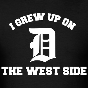 I Grew Up On the West Side - Detroit T-Shirts - Men's T-Shirt