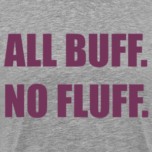 All Buff No Fluff - Men's Premium T-Shirt