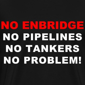 No Enbridge T-Shirt Black - Men's Premium T-Shirt