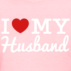 I Love My Husband - Women's T-Shirt