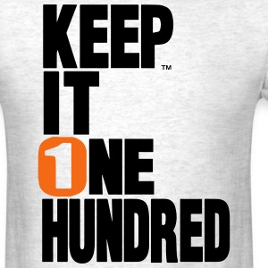KEEP IT ONE HUNDRED T-Shirts - Men's T-Shirt