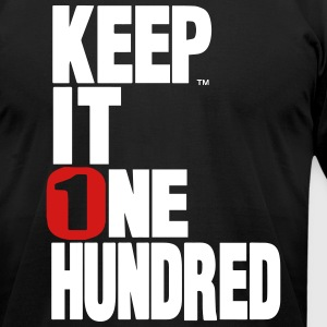 KEEP IT ONE HUNDRED T-Shirts - Men's T-Shirt by American Apparel