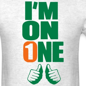 I'M ON ONE T-Shirts - Men's T-Shirt