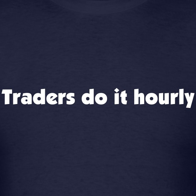 Traders do it hourly