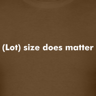 Design ~ Lot size does matter