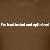 Design ~ I'm backtested and optimized