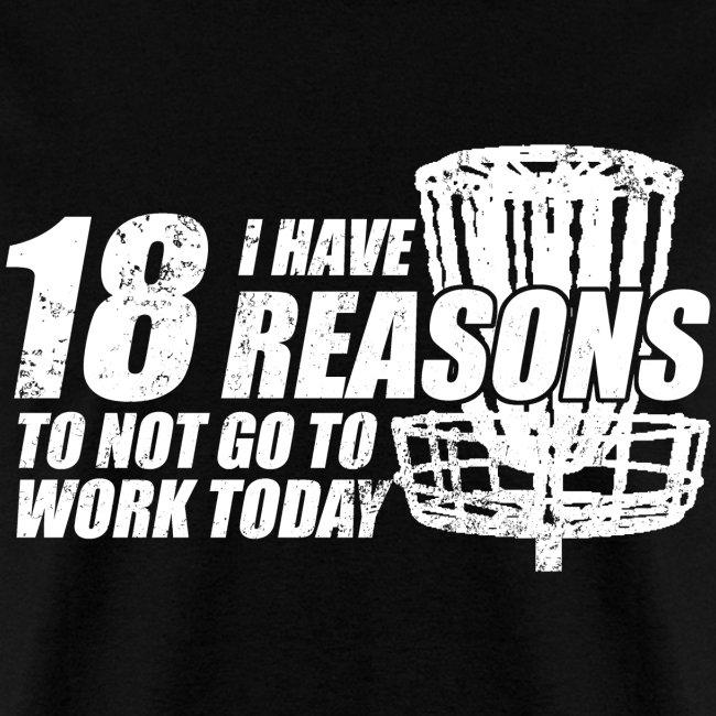 18 Reasons Not to Work Disc Golf Shirt - White Print - Standard Weight Shirt