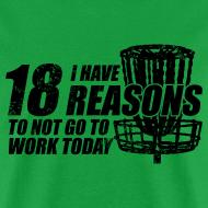Design ~ 18 Reasons Not to Work Disc Golf Shirt - Black Print -  Men's Standard Weight Shirt