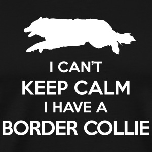 I Can't Keep Calm Border Collie Men's Shirt - Men's Premium T-Shirt