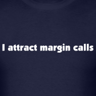 Design ~ I attract margin calls