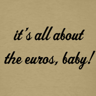 Design ~ it's all about the euros, baby!