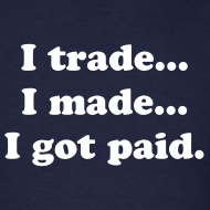Design ~ I trade... I made... I got paid.