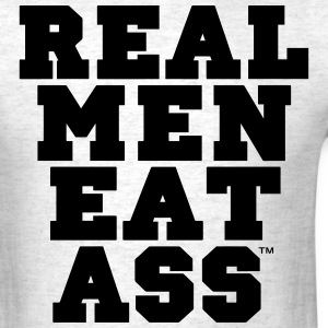 REAL MEN EAT ASS T-Shirts - Men's T-Shirt