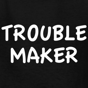 Trouble Maker - Kids' T-Shirt