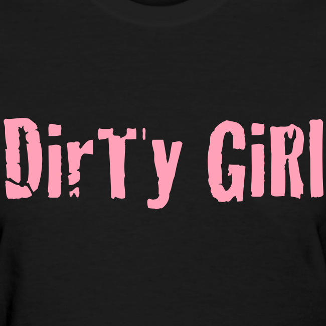 Dirty Girl Tee