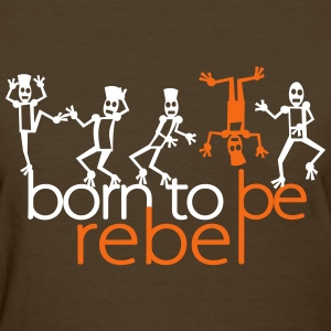 Born to be rebel (2c) T-shirts - T-shirt pour femmes