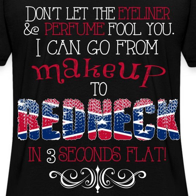 Makeup to Redneck Tee
