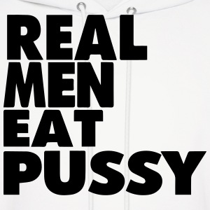 REAL MEN EAT PUSSY - Men's Hoodie