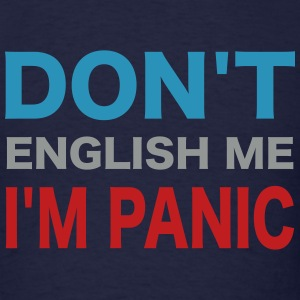 Don't English Me - Men's T-Shirt