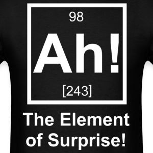 Ah the Element of Surprise Periodic Element Symbol - Men's T-Shirt