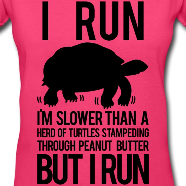 I'm slower than a herd of turtles   Womens V-neck tee