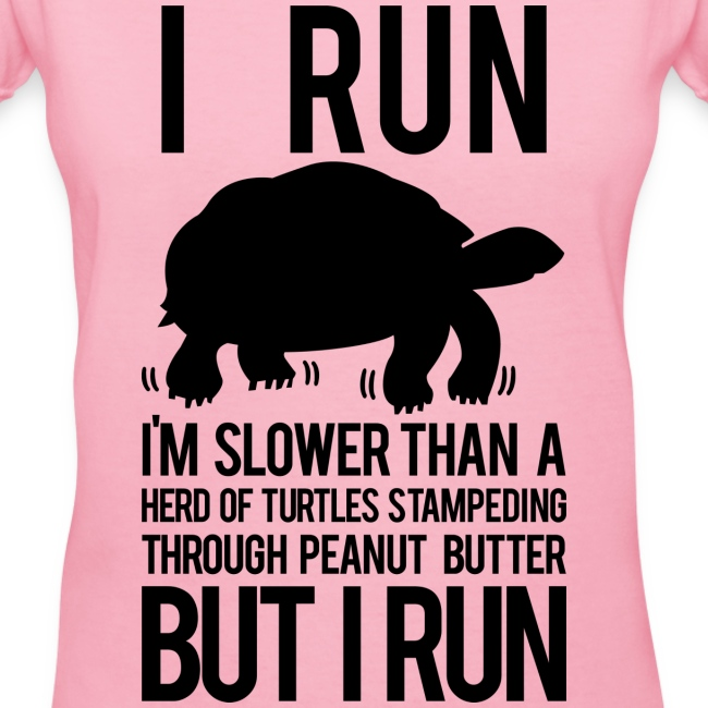 I'm slower than a herd of turtles | Womens V-neck tee