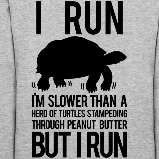 I'm slower than a herd of turtles | Womens hoodies