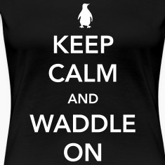 Keep Calm and Waddle On (Penguin) Women's T-Shirts