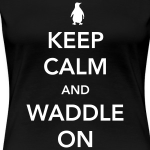 Keep Calm and Waddle On (Penguin) Women's T-Shirts - Women's Premium T-Shirt