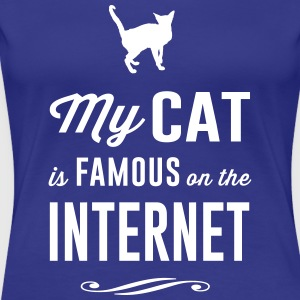 My cat is famous on the internet Women's T-Shirts - Women's Premium T-Shirt