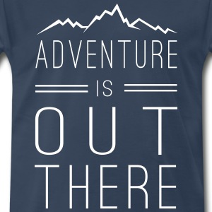 Adventure is out there T-Shirts - Men's Premium T-Shirt